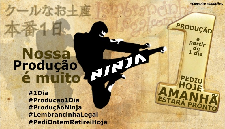 Nossa produção é muito ninja. A partir de 1 dia de produção.